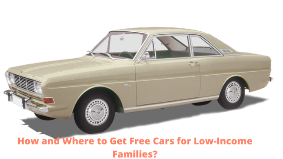 How and Where to Get Free Cars for Low-Income Families