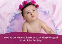 Free Tubal Reversal Grants to Underprivileged Part of the Society
