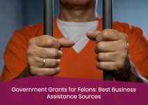 Government Grants for Felons: Best Business Assistance Sources