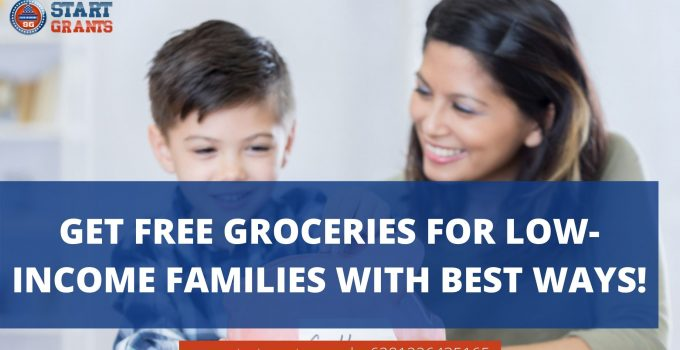 Get Free Groceries for Low-Income Families with Best Ways!