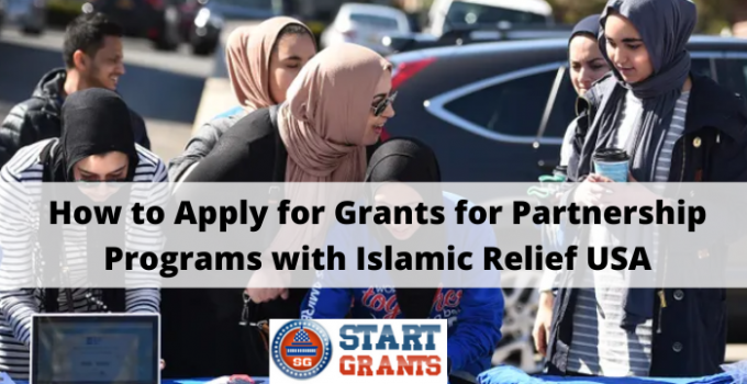 How to Apply for Grants for Partnership Programs with Islamic Relief USA