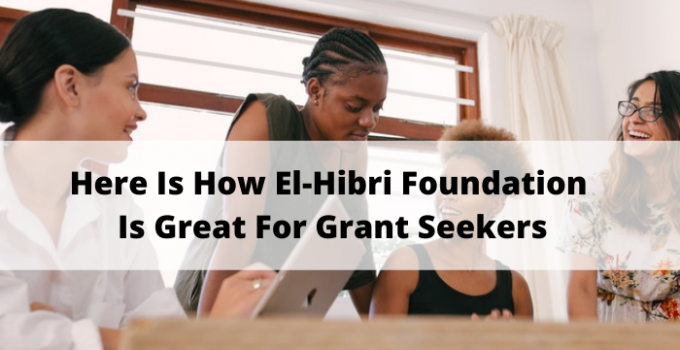 Here Is How El-Hibri Foundation Is Great For Grant Seekers