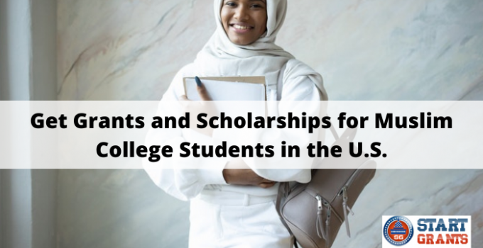 Get Grants and Scholarships for Muslim College Students in the U.S.